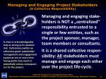 managing and engaging project stakeholders a collective responsibility