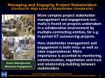 managing and engaging project stakeholders context b high level of stakeholder complexity