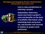 managing and engaging project stakeholders stakeholders and project cost