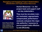 managing and engaging project stakeholders stakeholders and project human resources