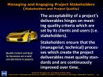 managing and engaging project stakeholders stakeholders and project quality