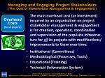 managing and engaging project stakeholders the cost of stakeholder management engagement1