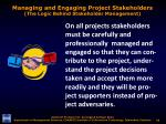 managing and engaging project stakeholders the logic behind stakeholder management