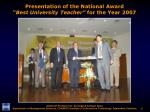 presentation of the national award best university teacher for the year 2007