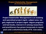 project stakeholder management an evolving discipline