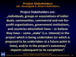 project stakeholders dr aurangzeb z khan s definition