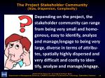 the project stakeholder community size dispersion complexity