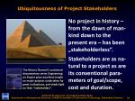 ubiquitousness of project stakeholders