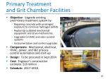 primary treatment and grit chamber facilities