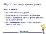 step 2 does change represent growth
