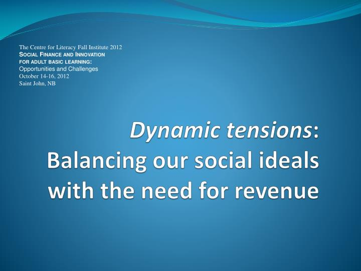 dynamic tensions balancing our social ideals with the need for revenue n.