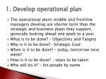 1 develop operational plan6