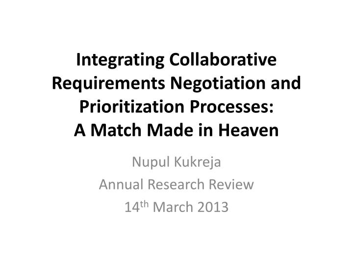 Integrating Collaborative Requirements Negotiation and Prioritization Processes: