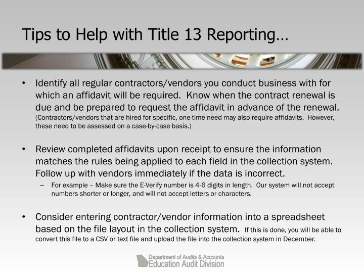 Tips to Help with Title 13 Reporting…
