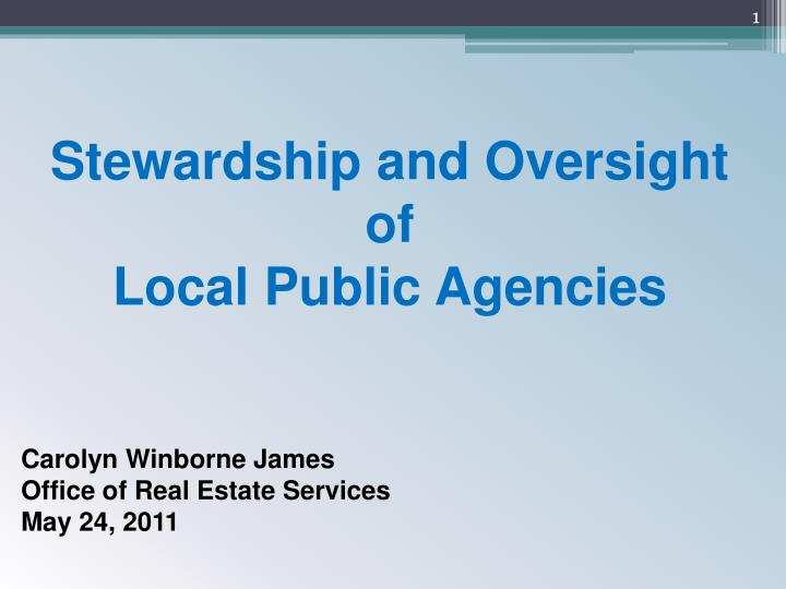 stewardship and oversight of local public agencies n.
