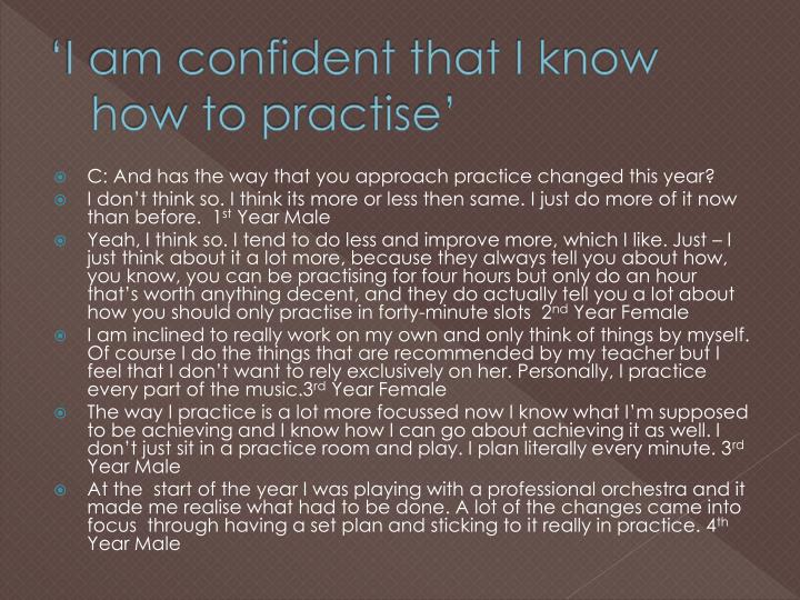 'I am confident that I know