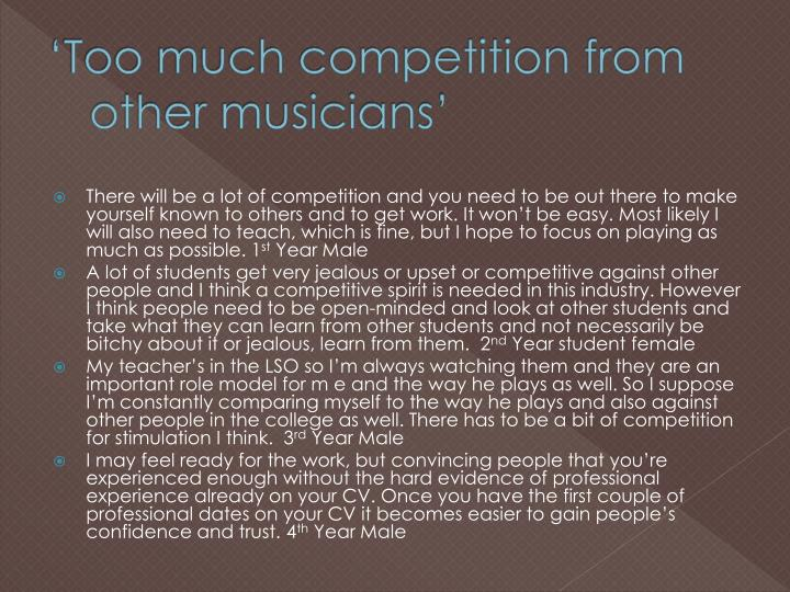 'Too much competition from other musicians'