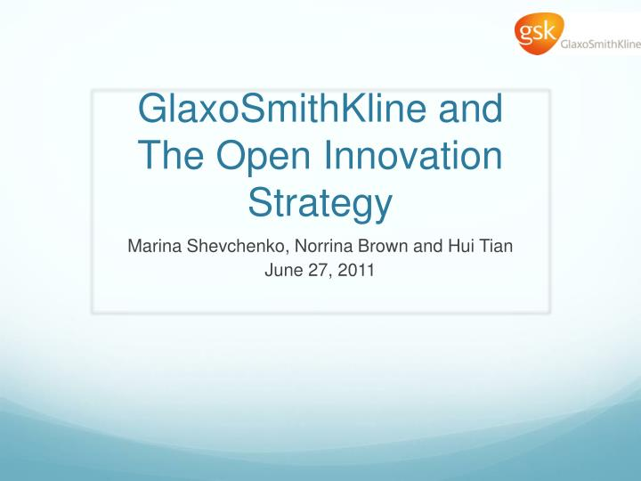 glaxosmithkline and the open innovation strategy n.
