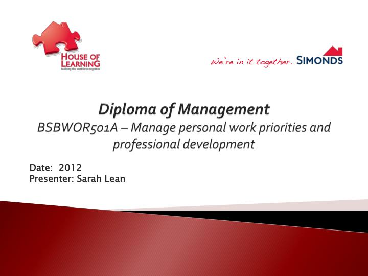 diploma of management bsbwor501a manage personal work priorities and professional development n.