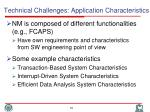technical challenges application characteristics