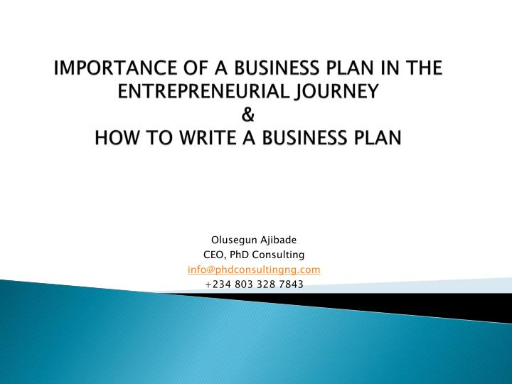 importance of a business plan in the entrepreneurial journey how to write a business plan n.