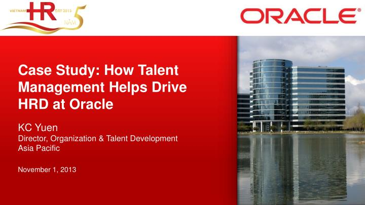 case study how talent management helps drive hrd at oracle n.