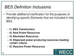 bes definition inclusions