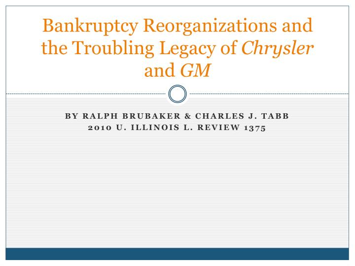 bankruptcy reorganizations and the troubling legacy of chrysler and gm n.