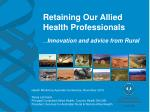 retaining our allied health professionals innovation and advice from rural