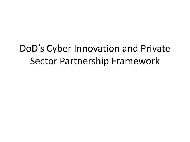 dod s cyber innovation and private sector partnership framework n.