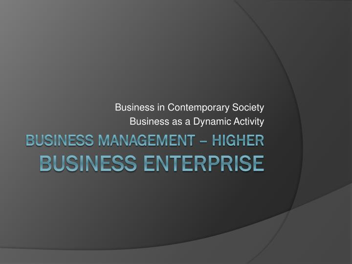 business in contemporary society business as a dynamic activity n.