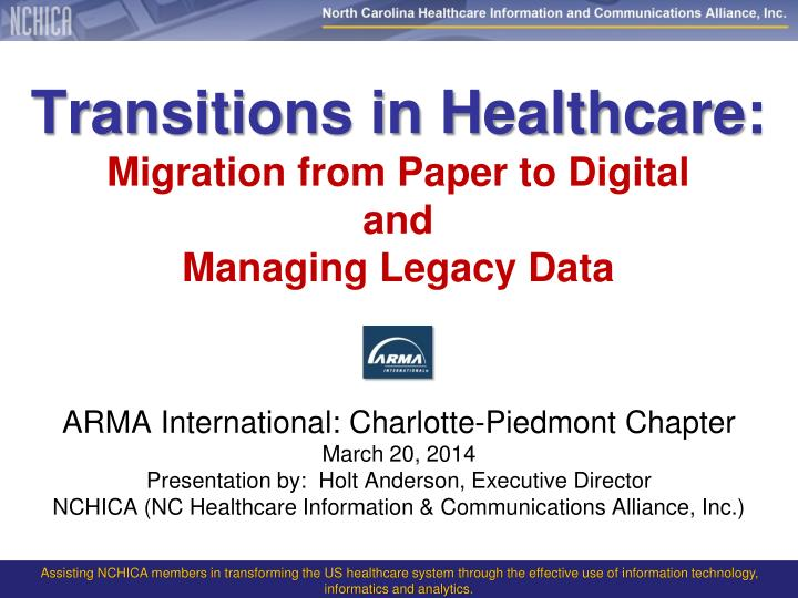 transitions in healthcare migration from paper to digital and managing legacy data n.