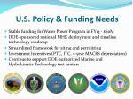 u s policy funding needs