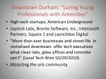 downtown durham luring young professionals with amenities