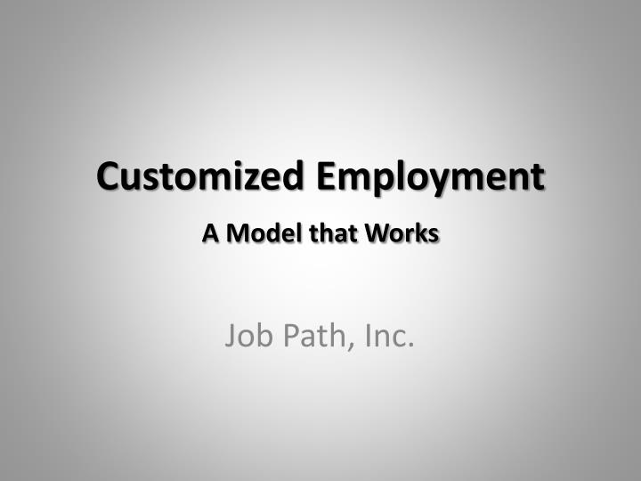 customized employment a model that works n.