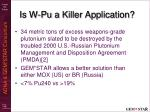 is w pu a killer application