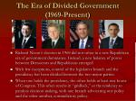 the era of divided government 1969 present