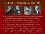 the first democratic era 1824 1861