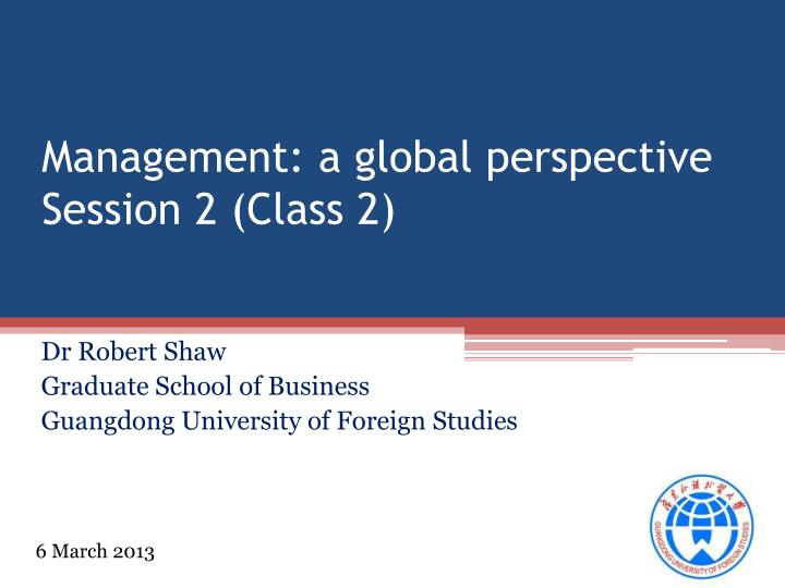 management a global perspective session 2 class 2 n.