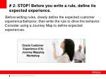 2 stop before you write a rule define its expected experience