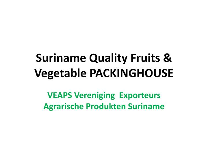suriname quality fruits vegetable packinghouse n.