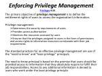 enforcing privilege management