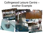 collingwood leisure centre another example
