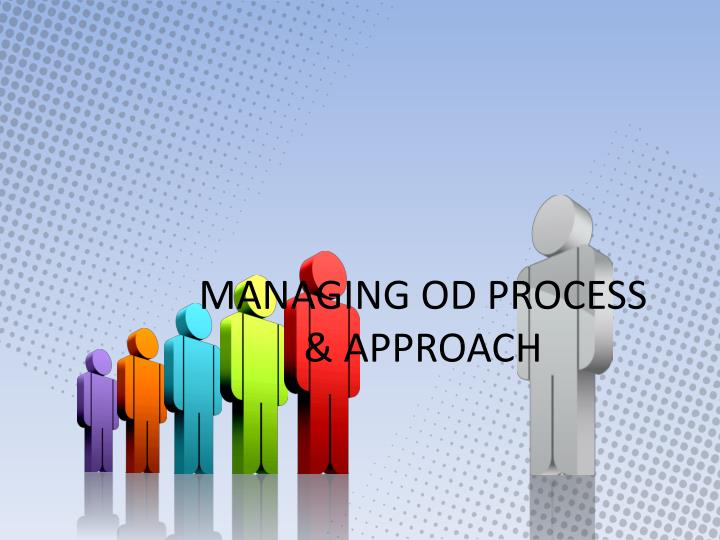 managing od process approach n.