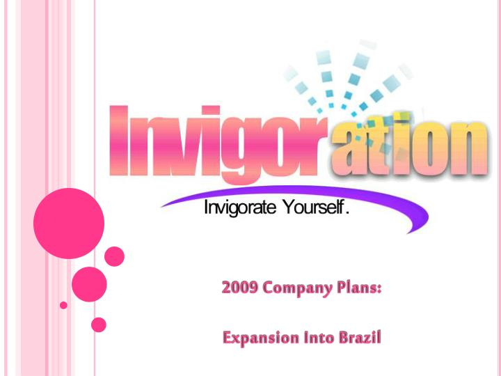 2009 company plans expansion into brazil n.