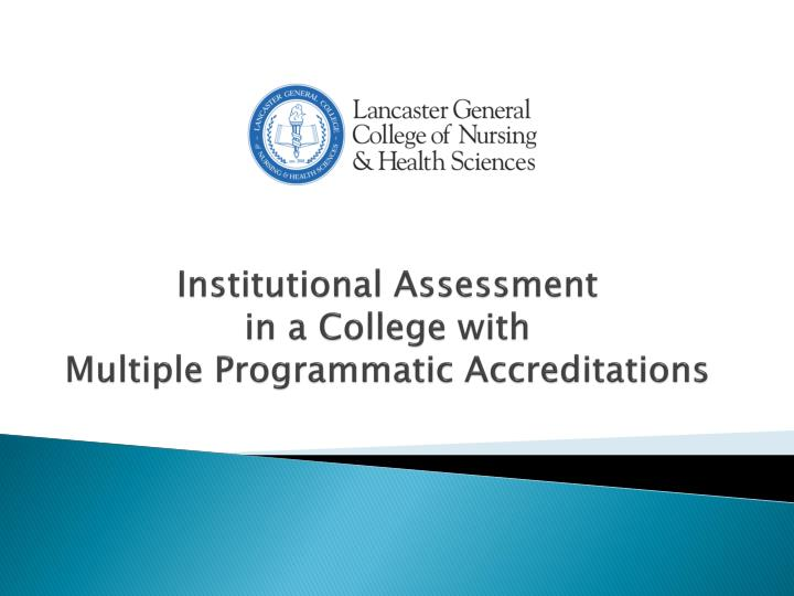 institutional assessment in a college with multiple programmatic accreditations n.