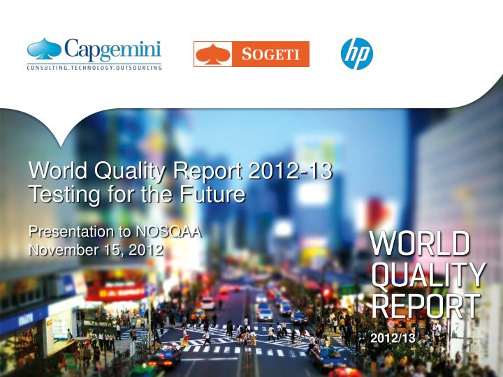 world quality report 2012 13 testing for the future n.