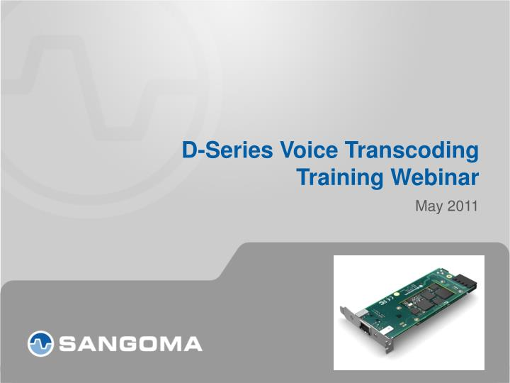 d series voice transcoding training webinar n.
