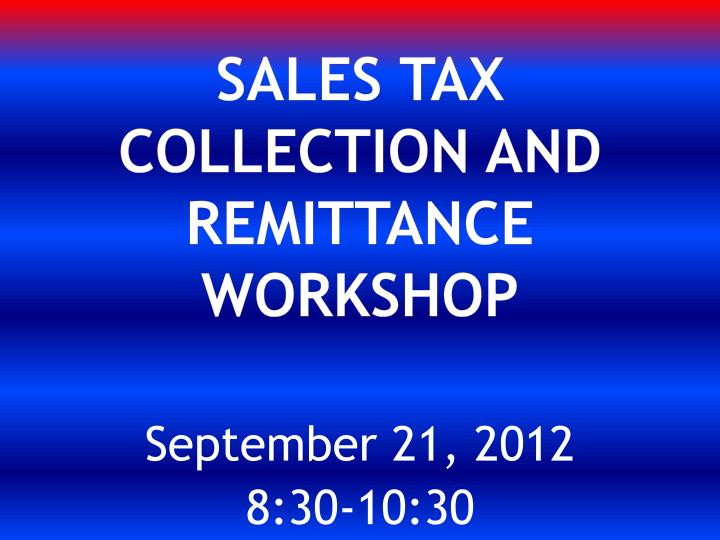 sales tax collection and remittance workshop n.