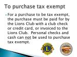 to purchase tax exempt